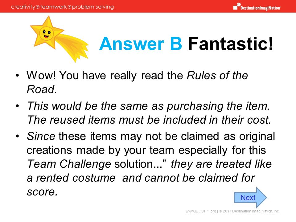 Answer B Fantastic! Wow! You have really read the Rules of the Road.