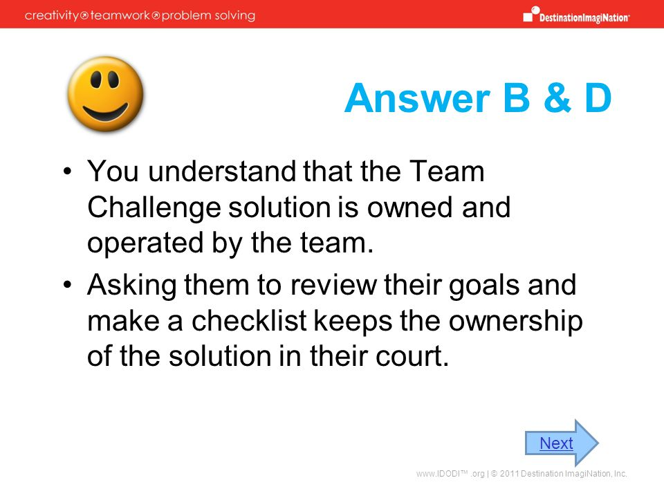 Answer B & D You understand that the Team Challenge solution is owned and operated by the team.