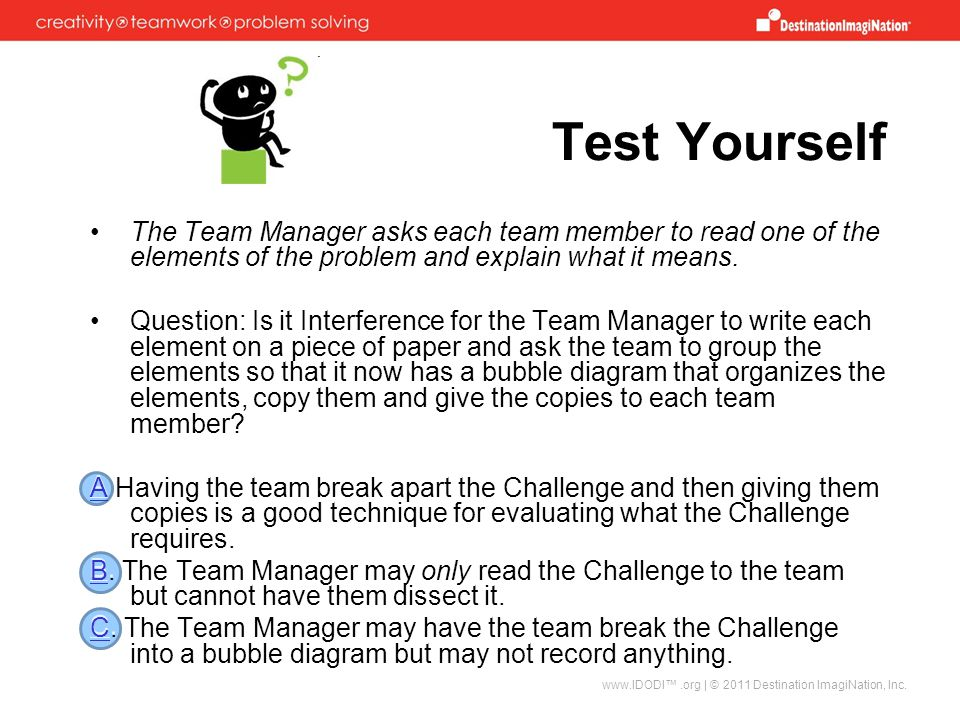 Test Yourself The Team Manager asks each team member to read one of the elements of the problem and explain what it means.