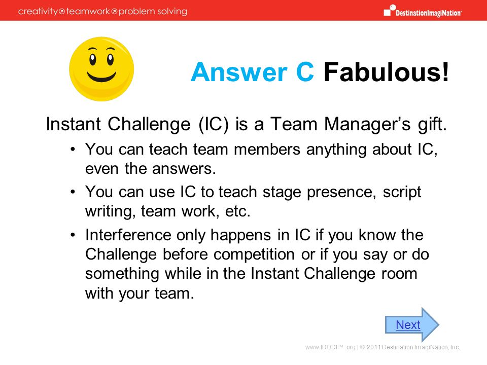 Answer C Fabulous! Instant Challenge (IC) is a Team Manager's gift.