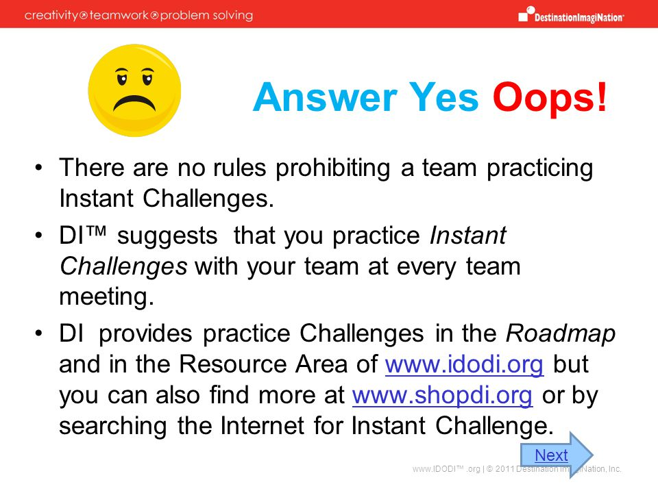 Answer Yes Oops! There are no rules prohibiting a team practicing Instant Challenges.