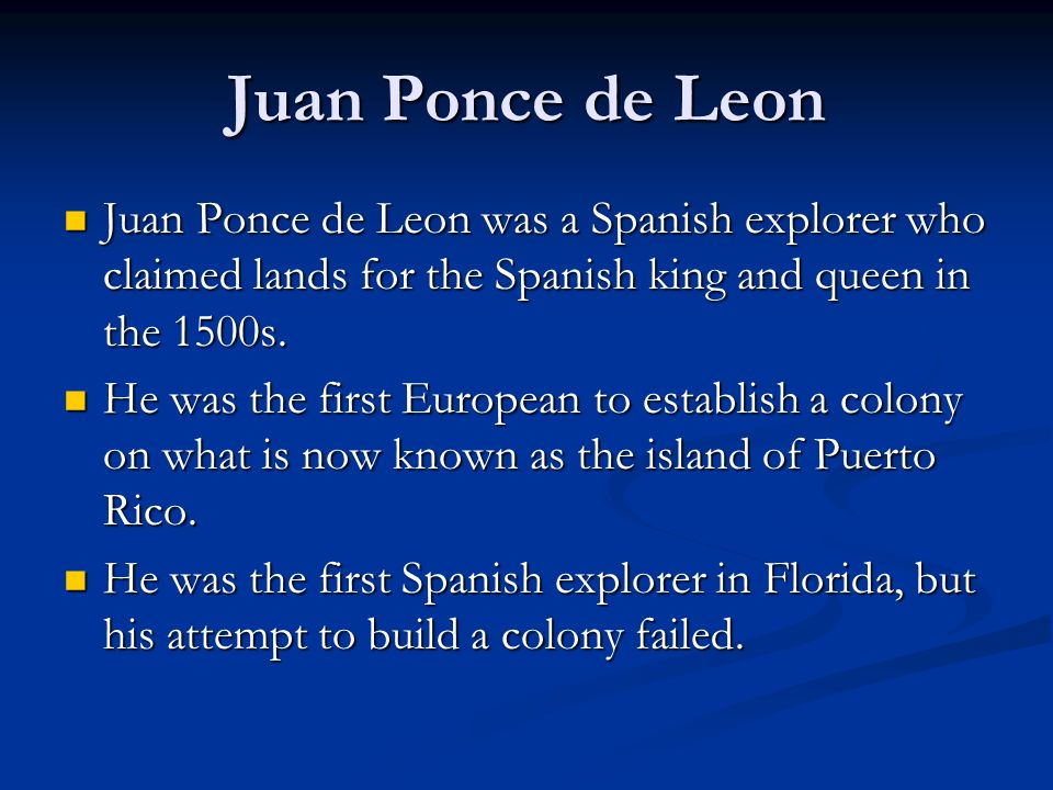 juan ponce de leon spanish explorer In this lesson, you will learn about the spanish explorer and conquistador juan ponce de leon and his historic quest for gold and the fountain of.