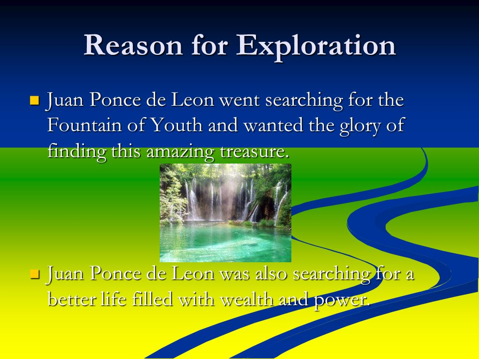Reason for Exploration