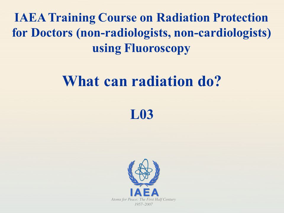 IAEA Training Course on Radiation Protection for Doctors (non-radiologists, non-cardiologists) using Fluoroscopy