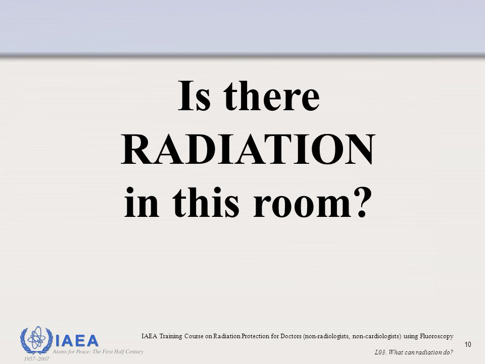 Is there RADIATION in this room