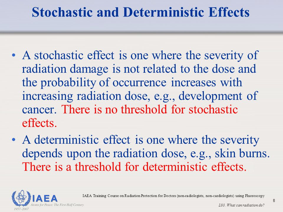Stochastic and Deterministic Effects