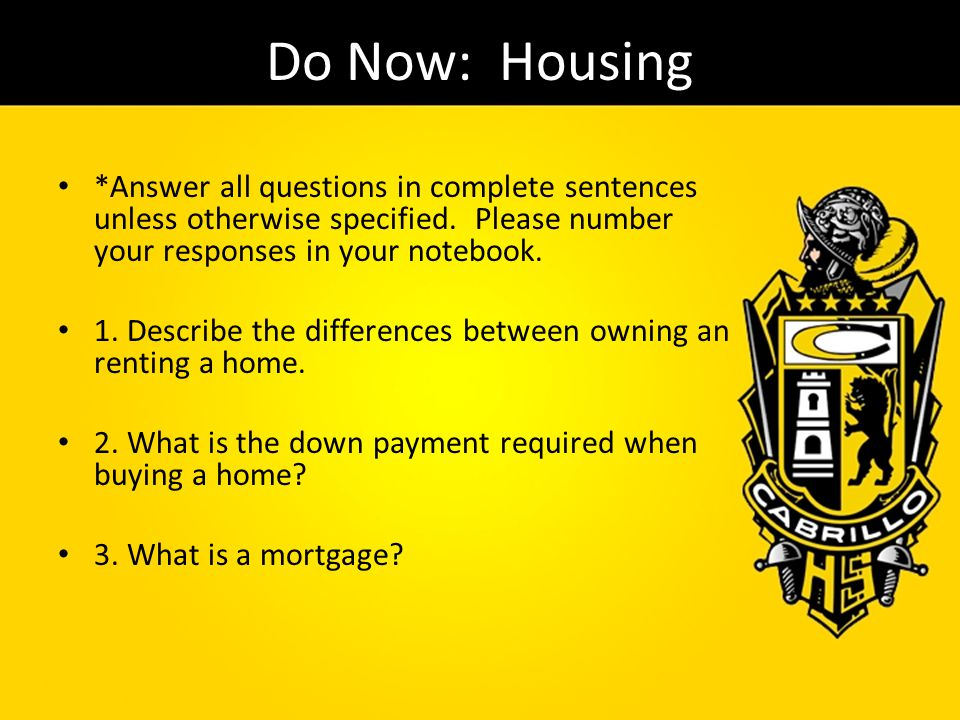 Do Now: Housing *Answer all questions in complete sentences unless otherwise specified. Please number your responses in your notebook.
