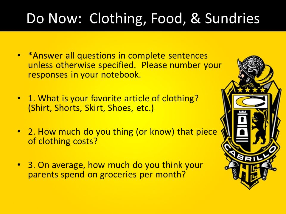 Do Now: Clothing, Food, & Sundries