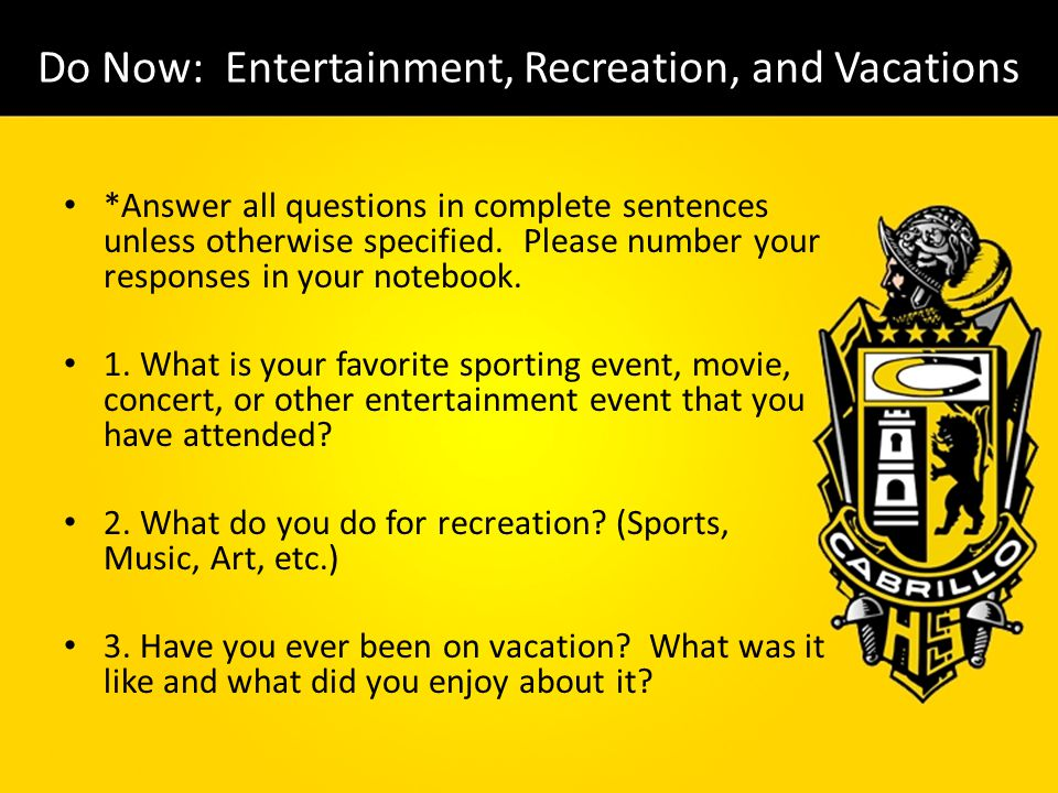 Do Now: Entertainment, Recreation, and Vacations
