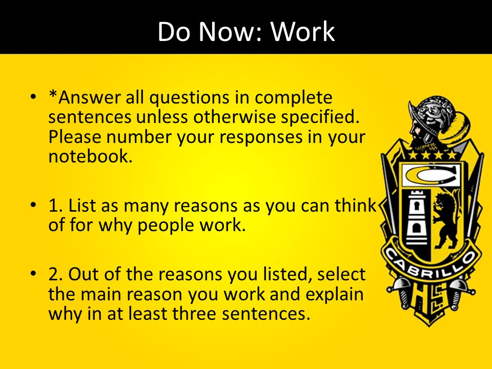 Do Now: Work *Answer all questions in complete sentences unless otherwise specified. Please number your responses in your notebook.