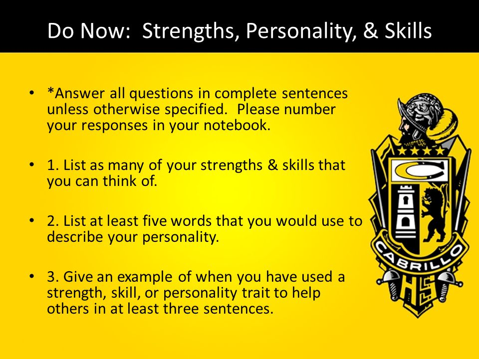 Do Now: Strengths, Personality, & Skills