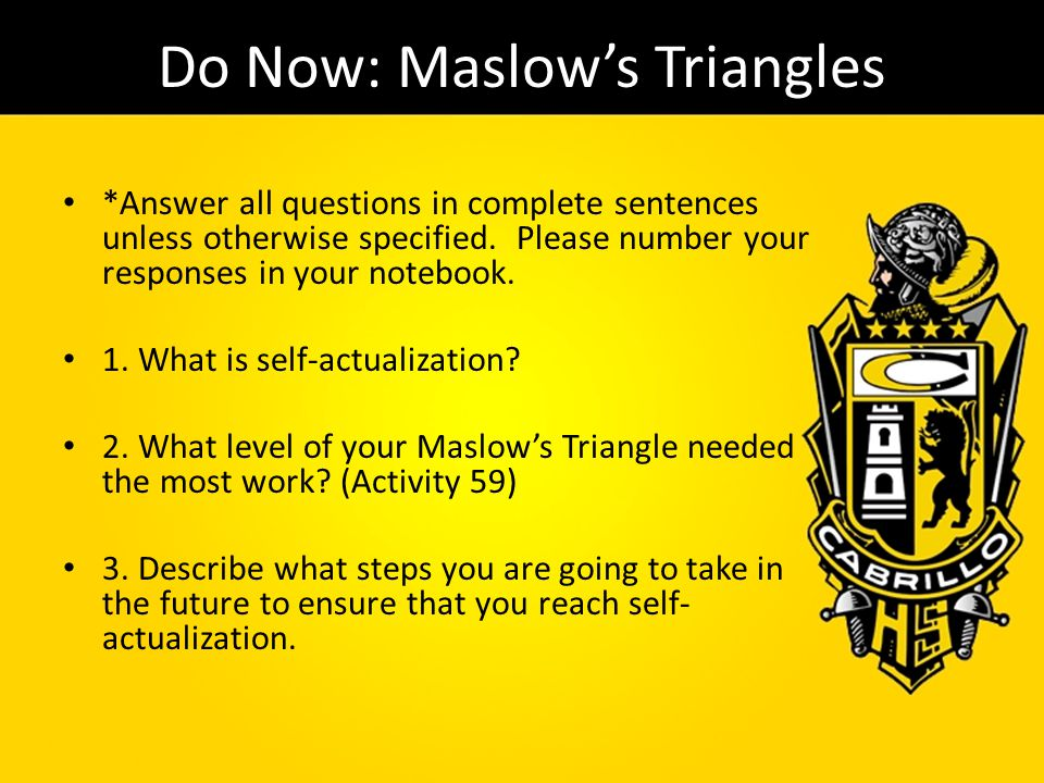 Do Now: Maslow's Triangles