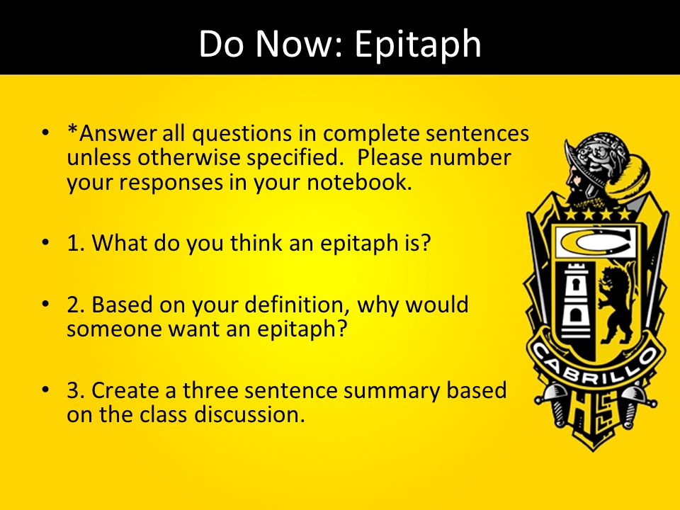 Do Now: Epitaph *Answer all questions in complete sentences unless otherwise specified. Please number your responses in your notebook.