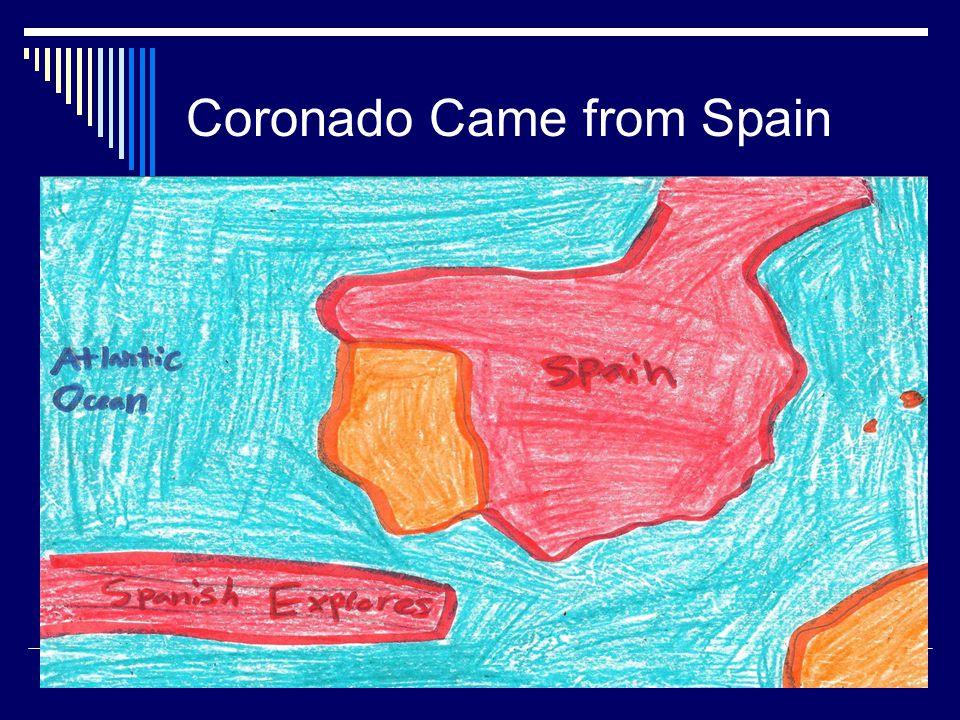 Coronado Came from Spain