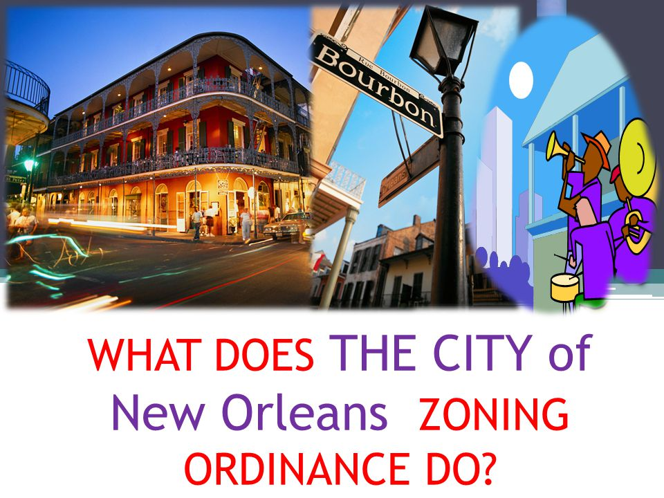 WHAT DOES THE CITY of New Orleans ZONING ORDINANCE DO