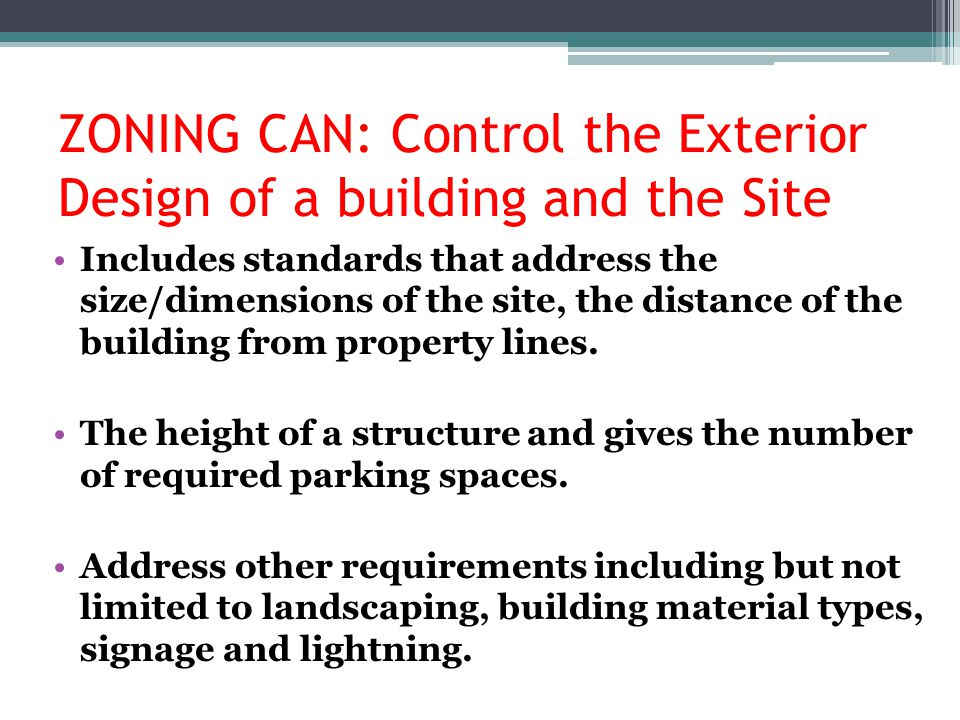 ZONING CAN: Control the Exterior Design of a building and the Site