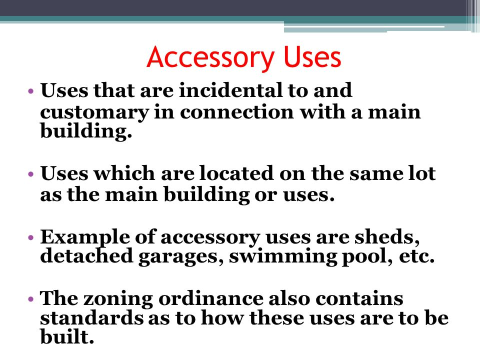 Accessory Uses Uses that are incidental to and