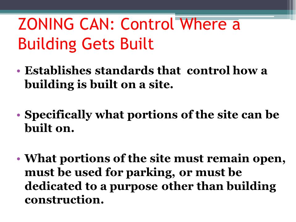 ZONING CAN: Control Where a Building Gets Built