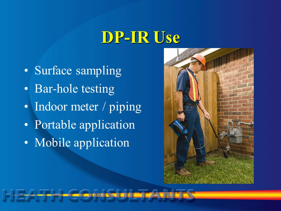 DP-IR Use Surface sampling Bar-hole testing Indoor meter / piping