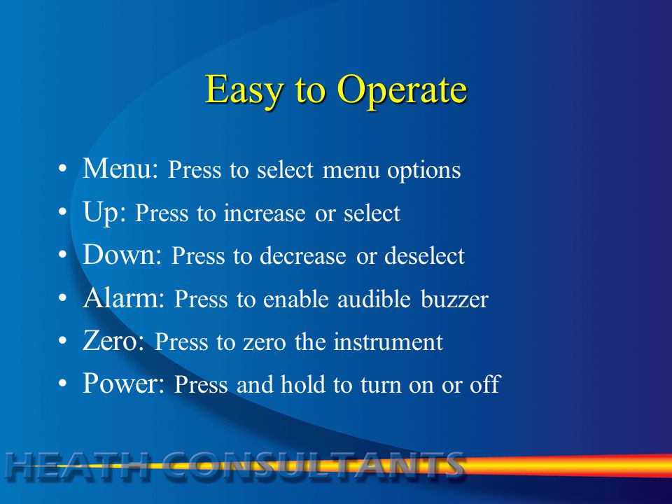 Easy to Operate Menu: Press to select menu options