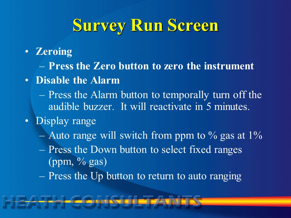 Survey Run Screen Zeroing Press the Zero button to zero the instrument