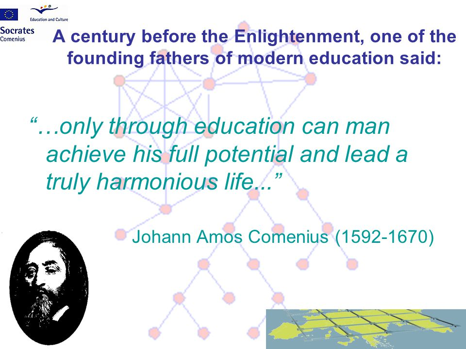 A century before the Enlightenment, one of the founding fathers of modern education said: