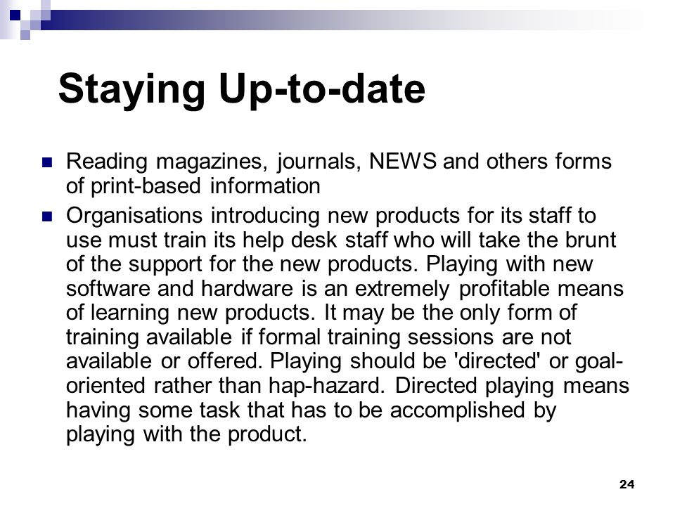 Staying Up-to-dateReading magazines, journals, NEWS and others forms of print-based information.