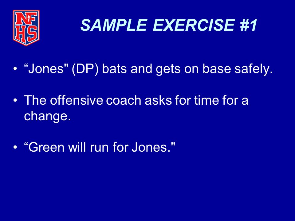 SAMPLE EXERCISE #1 Jones (DP) bats and gets on base safely.