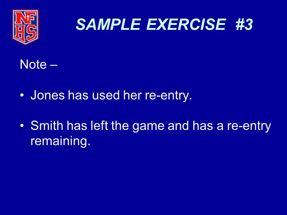 SAMPLE EXERCISE #3 Note – Jones has used her re-entry.