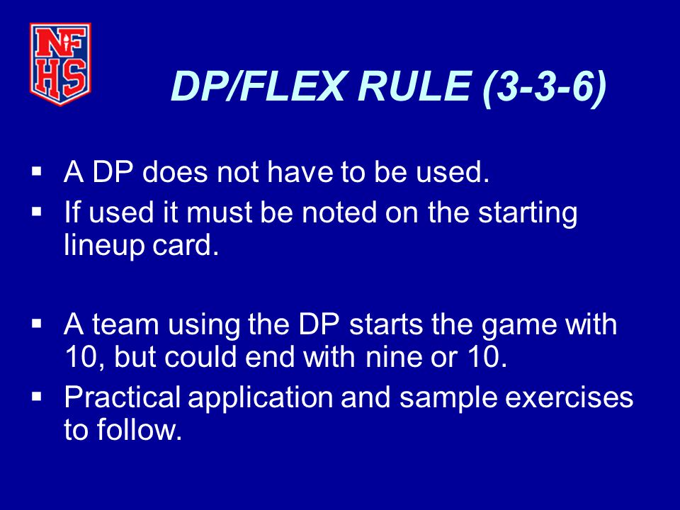 DP/FLEX RULE (3-3-6) A DP does not have to be used.