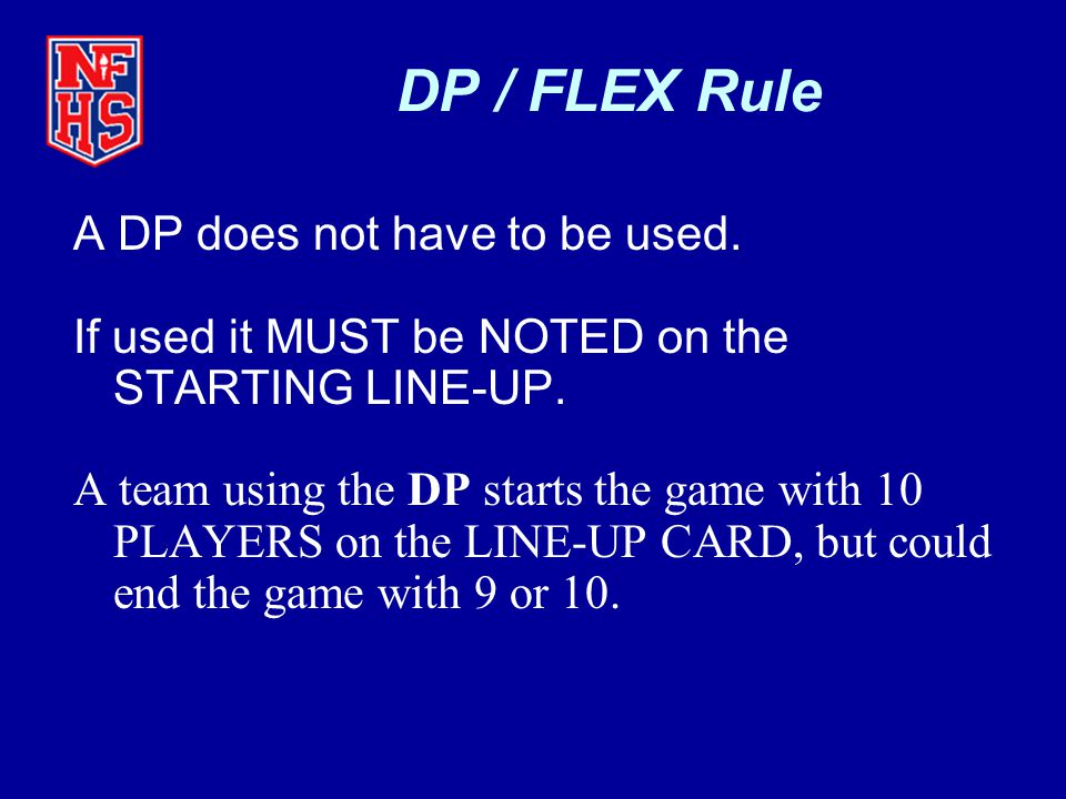 DP / FLEX Rule A DP does not have to be used.