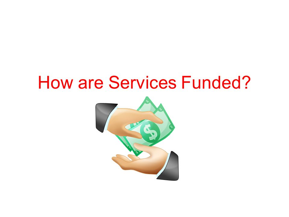 How are Services Funded