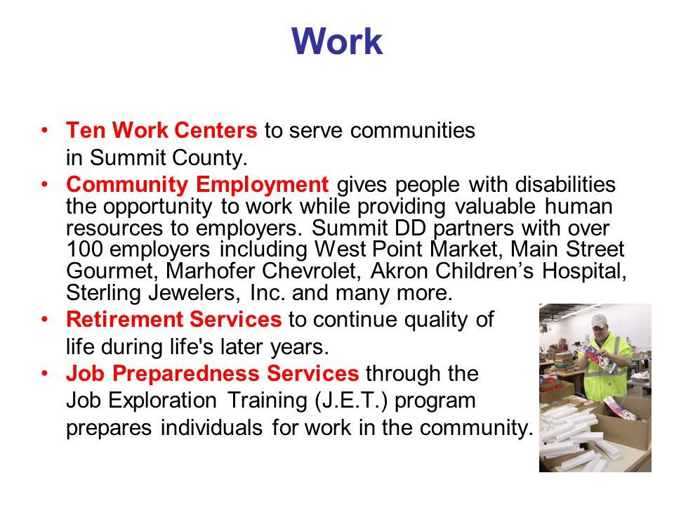 Work Ten Work Centers to serve communities in Summit County.