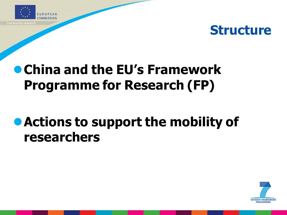 Structure China and the EU's Framework Programme for Research (FP) Actions to support the mobility of researchers.