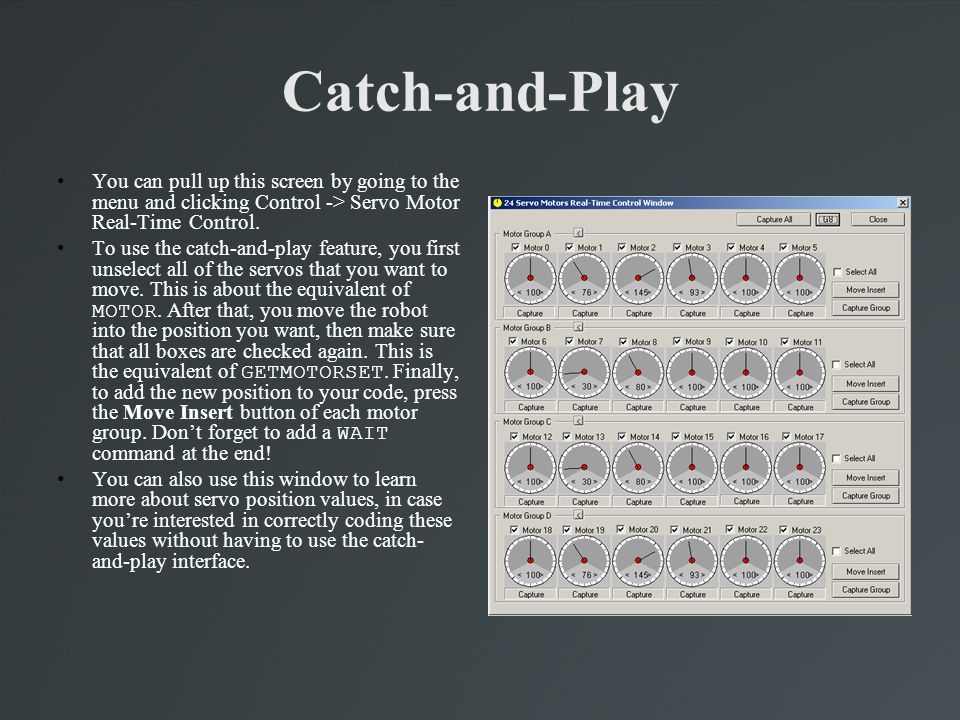 Catch-and-Play You can pull up this screen by going to the menu and clicking Control -> Servo Motor Real-Time Control.