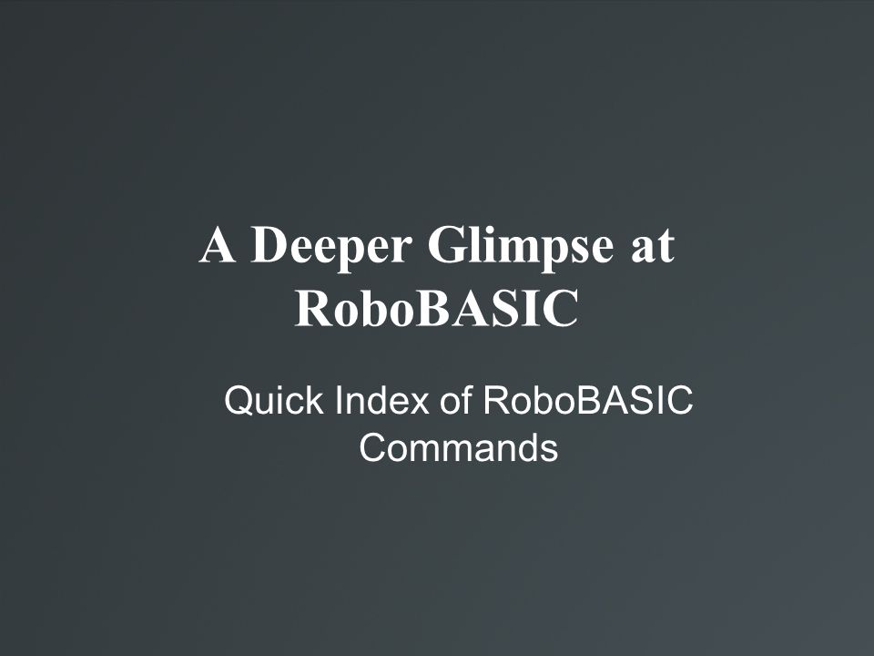 A Deeper Glimpse at RoboBASIC