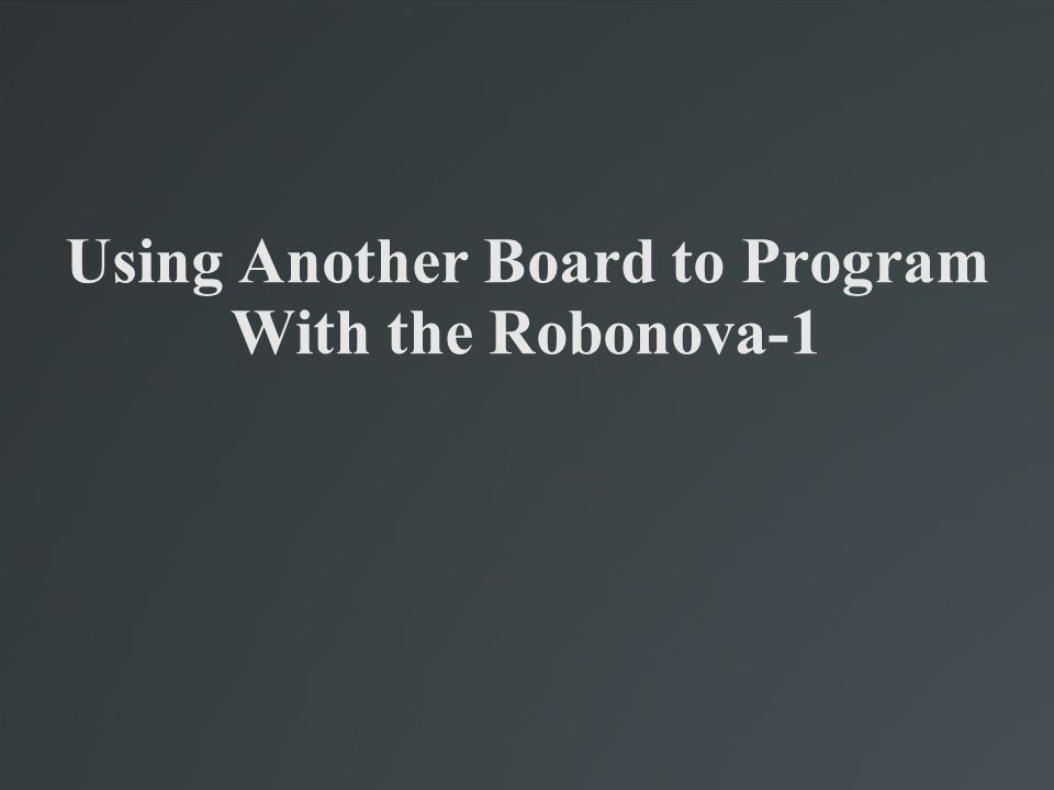 Using Another Board to Program With the Robonova-1