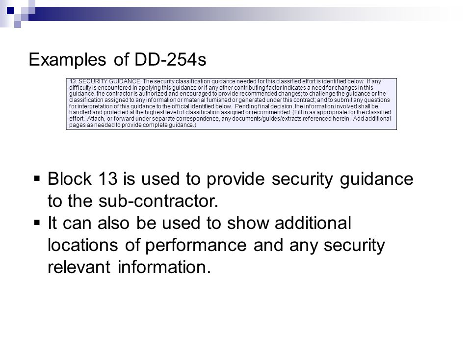 Block 13 is used to provide security guidance to the sub-contractor.