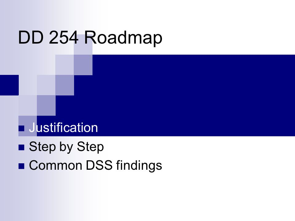 DD 254 Roadmap Justification Step by Step Common DSS findings