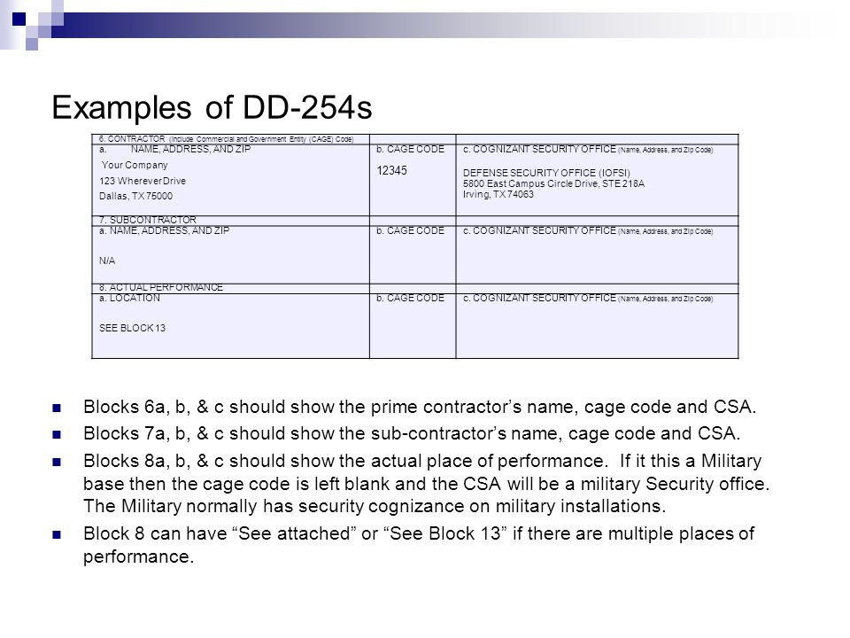 Examples of DD-254s 6. CONTRACTOR (Include Commercial and Government Entity (CAGE) Code) NAME, ADDRESS, AND ZIP.