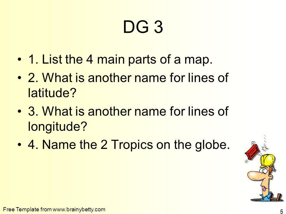 DG 3 1. List the 4 main parts of a map.