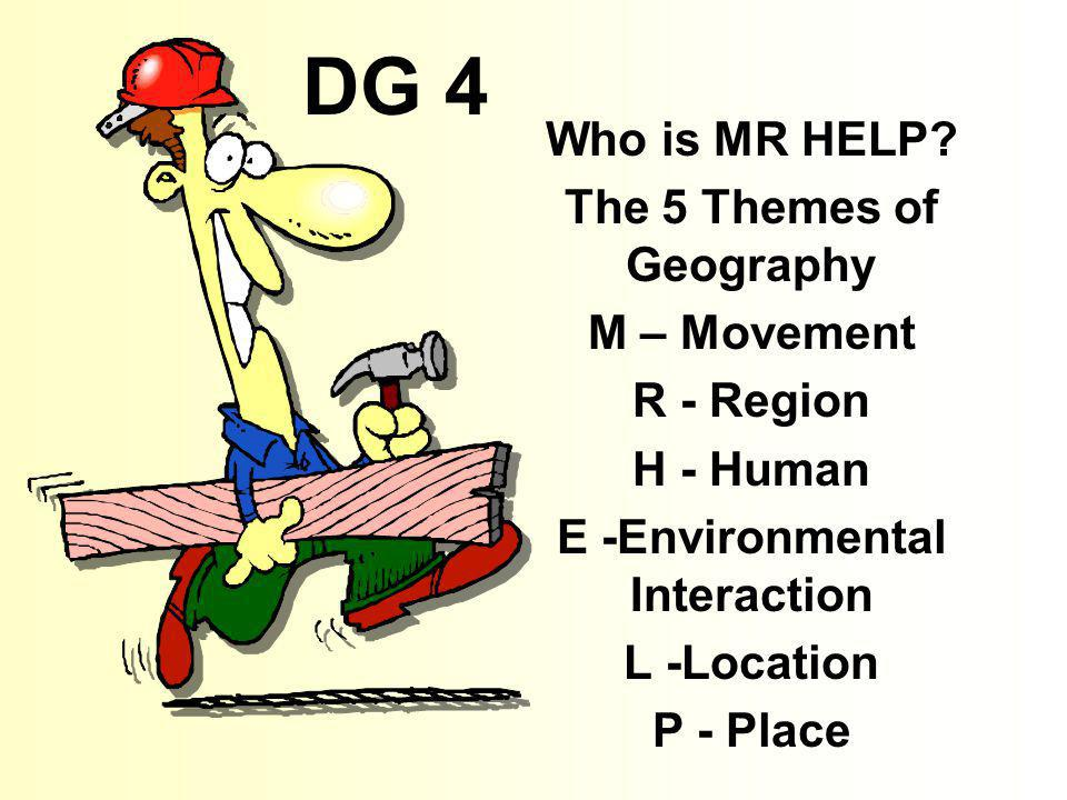 The 5 Themes of Geography E -Environmental Interaction