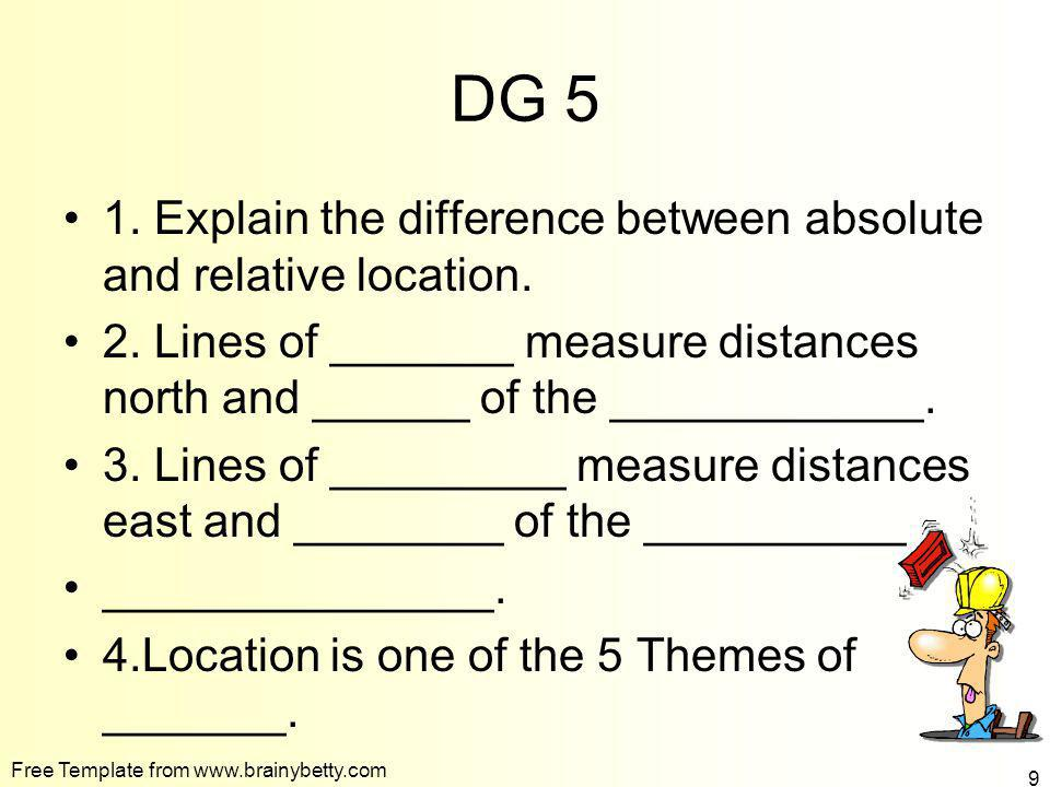 DG 5 1. Explain the difference between absolute and relative location.