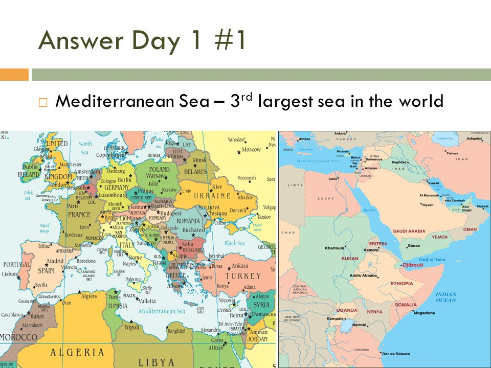 Answer Day 1 #1 Mediterranean Sea – 3rd largest sea in the world