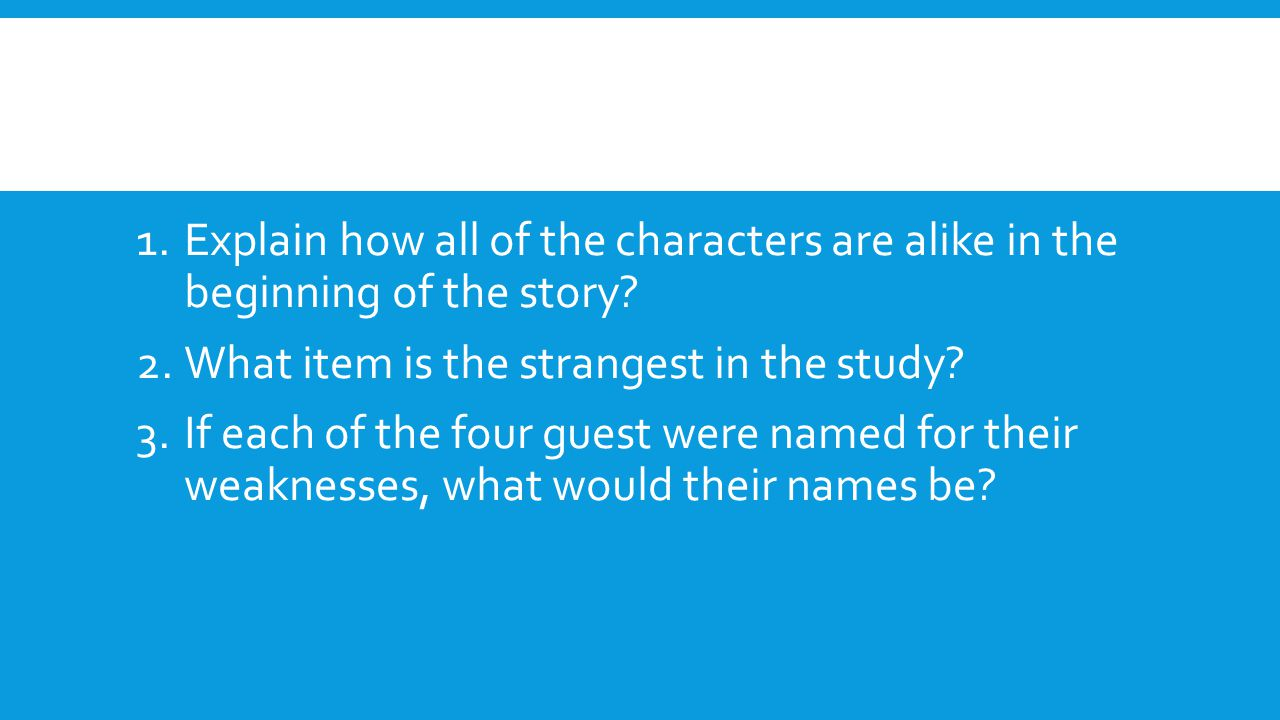 Explain how all of the characters are alike in the beginning of the story