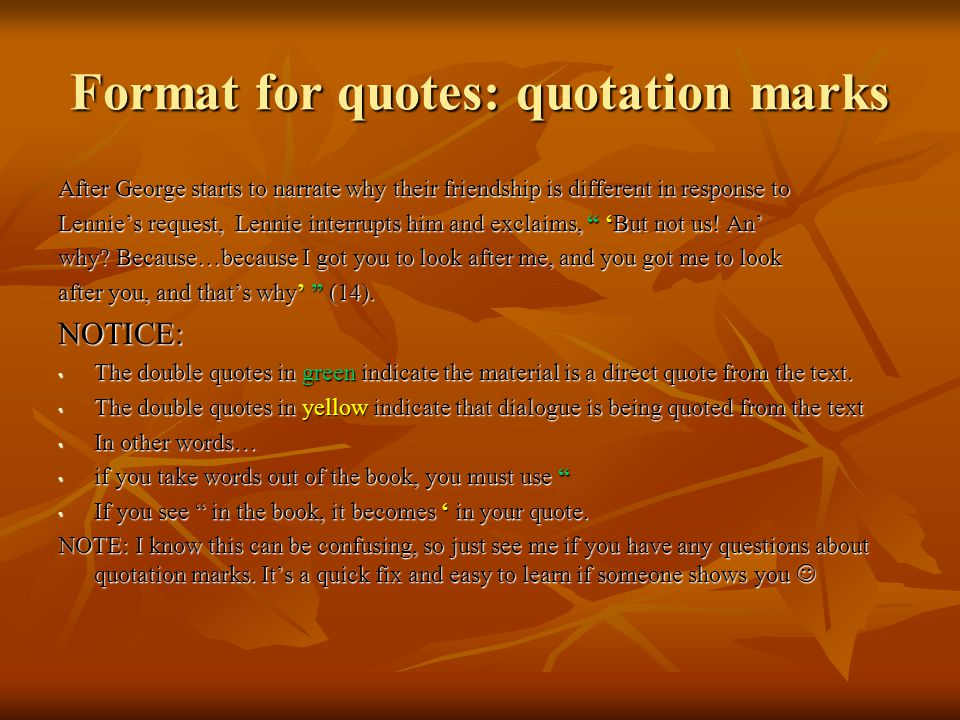 Format for quotes: quotation marks