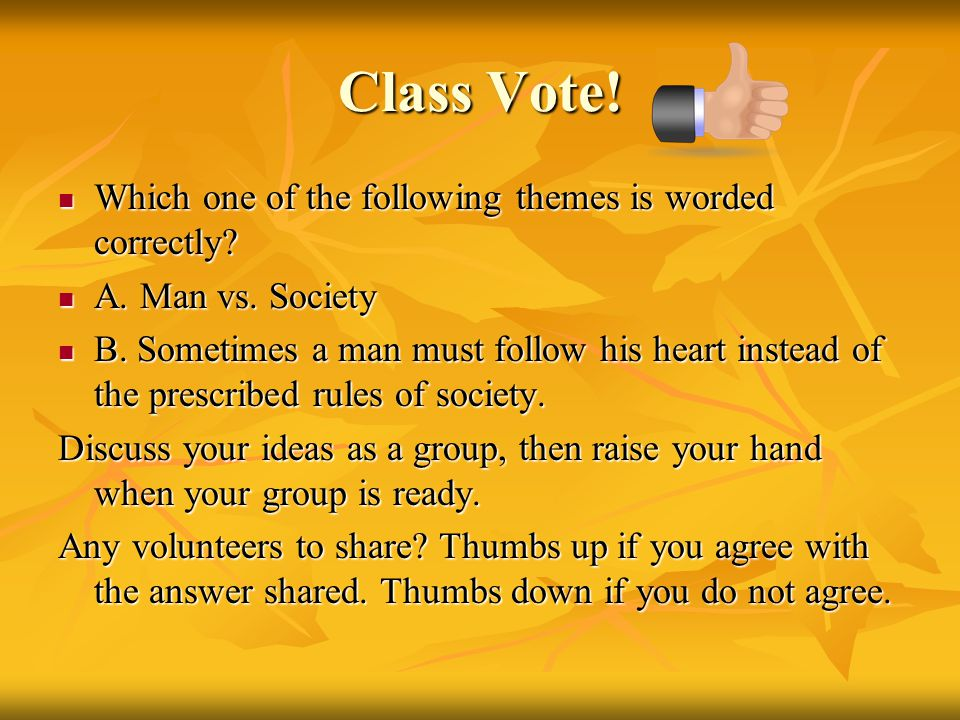Class Vote! Which one of the following themes is worded correctly
