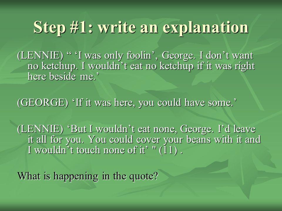 Step #1: write an explanation