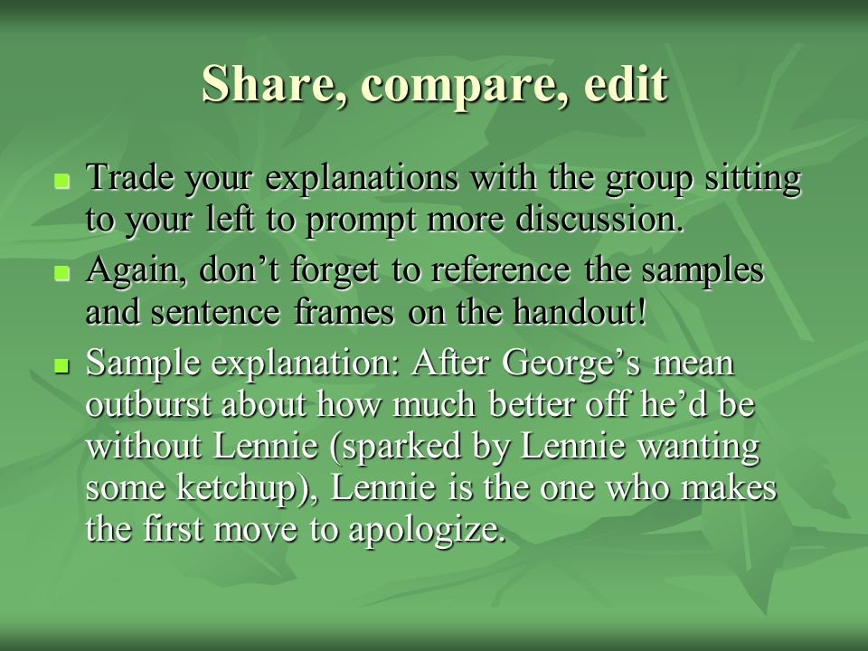 Share, compare, edit Trade your explanations with the group sitting to your left to prompt more discussion.