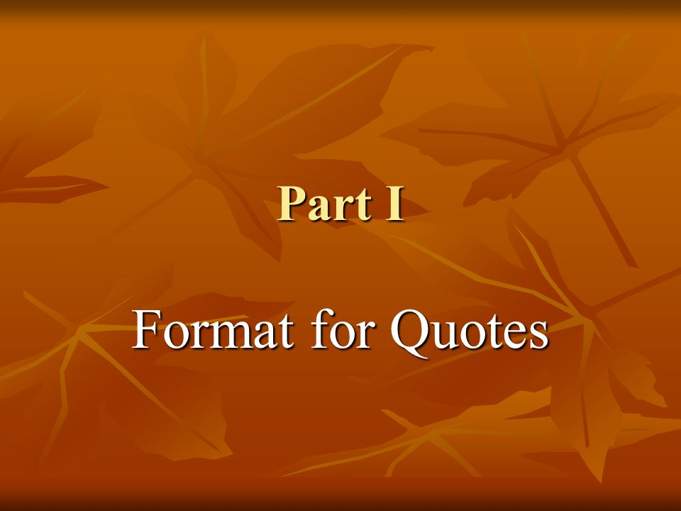 Part I Format for Quotes